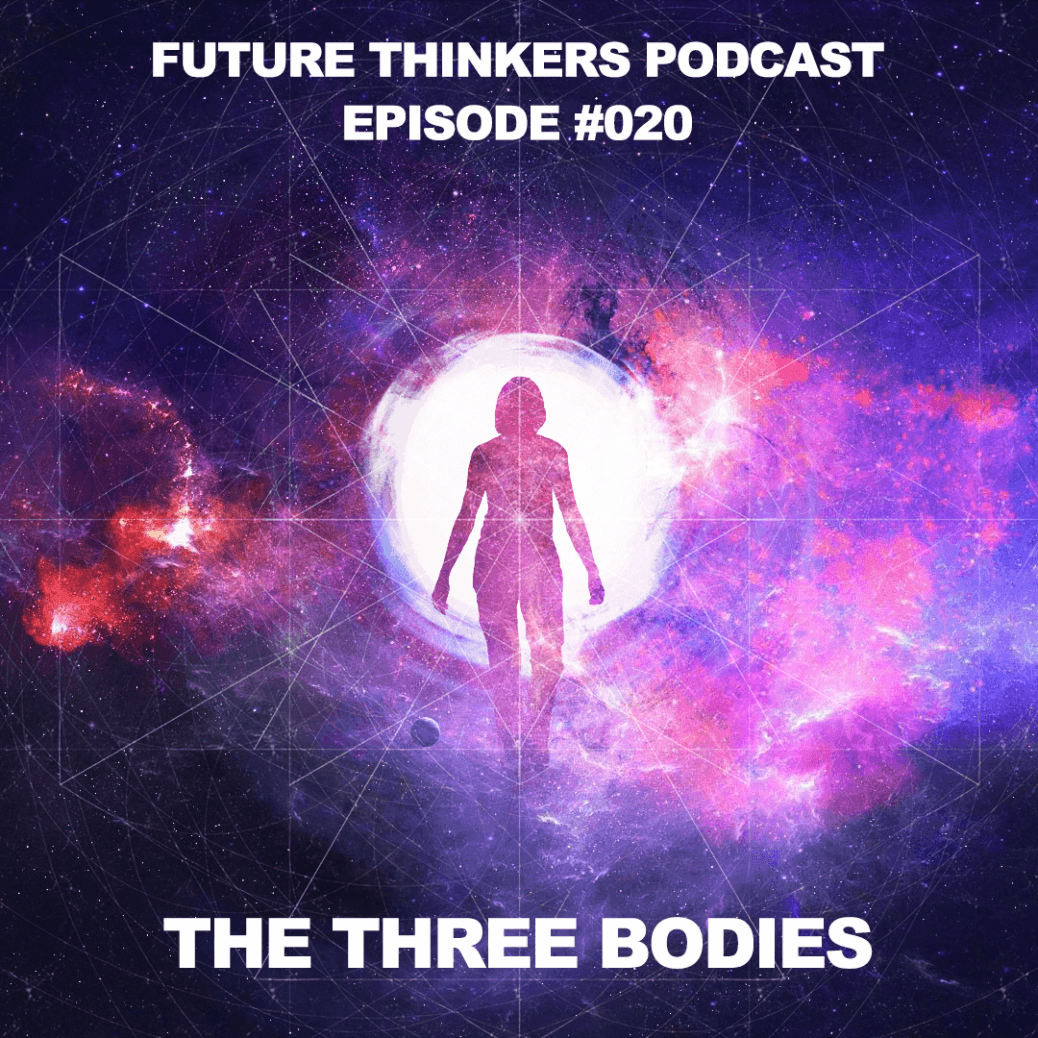 Future Thinkers Podcast, Episode 21 - Consciousness, The Three Bodies, and How Environment and Technology Affect Our States, with Mike Gilliland and Euvie Ivanova