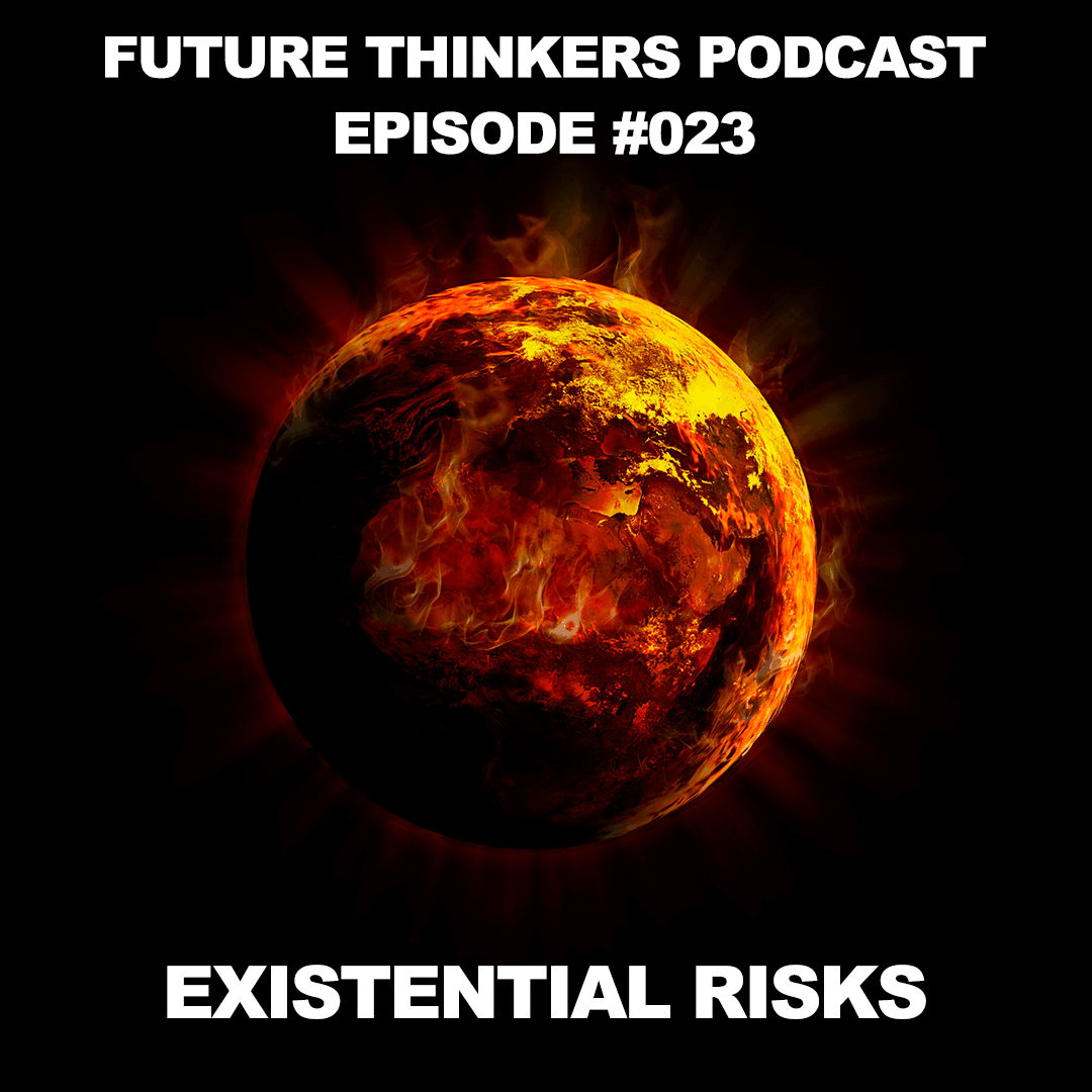 Existential Risks to Humanity, Phil Torres Interview by Mike Gilliland and Euvie Ivanova on Future Thinkers Podcast