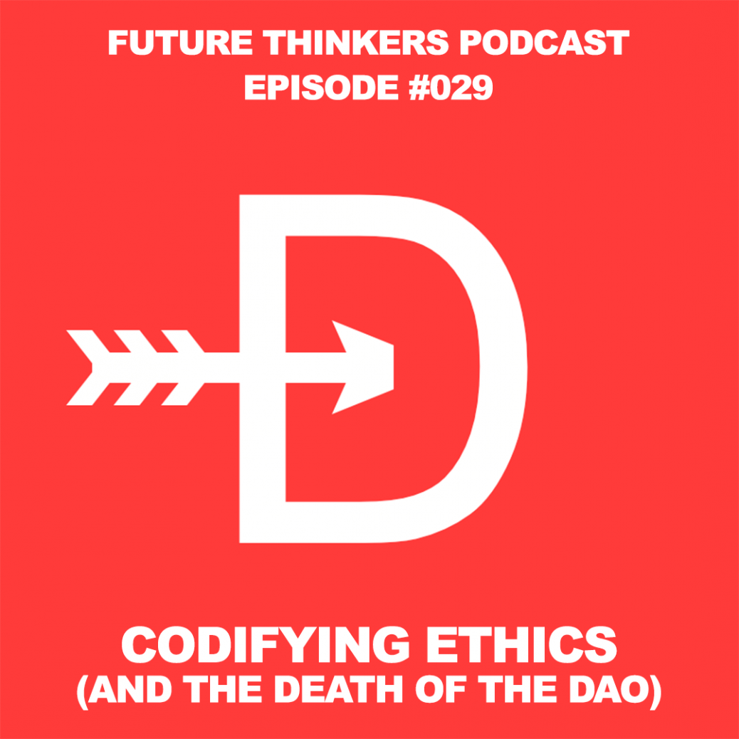 FTP029 - The Death of The DAO and Codifying Ethics