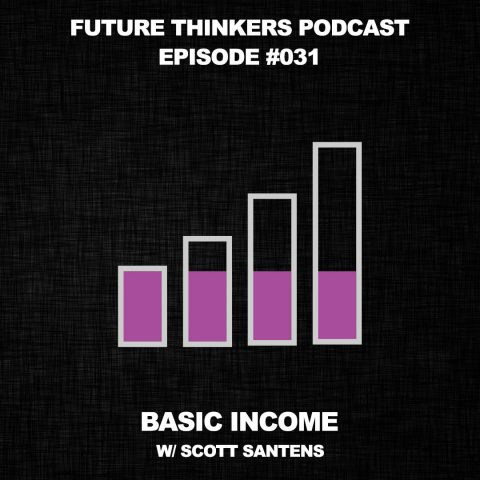 FFTP031: What Happens When We Give People a Basic Income? Scott Santens Interview