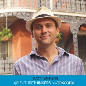 Scott Santens on Basic Income - Future Thinkers Podcast