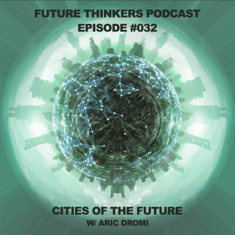 FTP032: Smart Cities of The Future with Aric Dromi