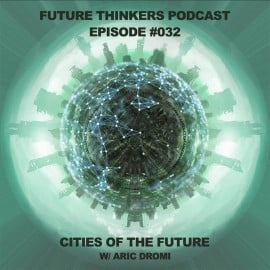 FTP032: Aric Dromi - Smart Cities of The Future