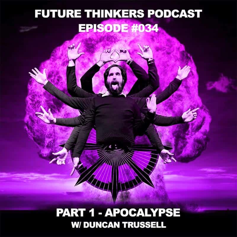 FTP034 - Duncan Trussell - Part - 1 - Apocalypse