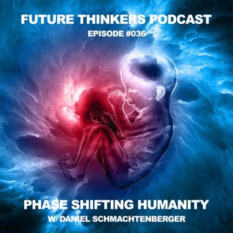 FTP036: Daniel Schmachtenberger – Global Phase Shift