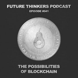 FTP041 - The Possibilities of the Blockchain