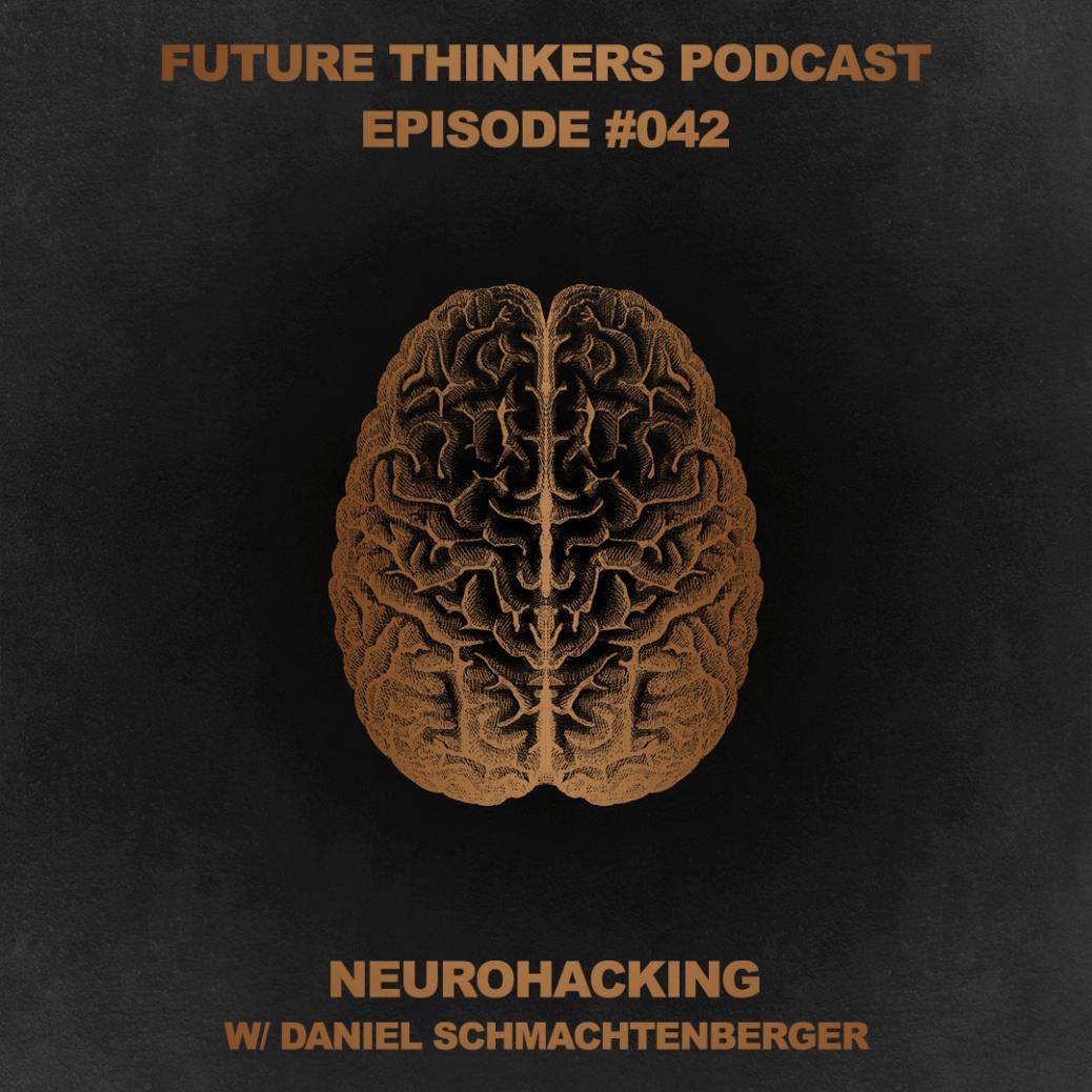 FTP042 - Neurohacking with Daniel Schmachtengerber