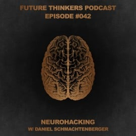 FTP042 - Neurohacking with Daniel Schmachtengerber