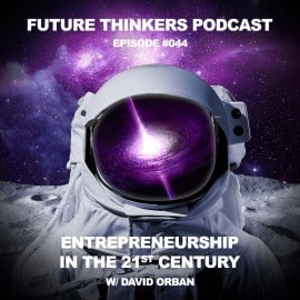 FTP044 - David Orban on Entrepreneurship in the 21st Century