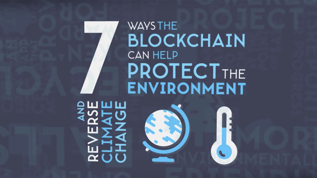 7 ways blockchain can protect environment mitigate climate change