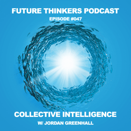 FTP047 - Collective Intelligence During Global Collapse, with Jordan Greenhall