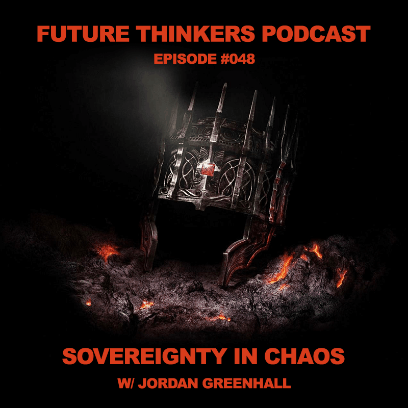 FTP048 - Sovereignty in Chaos with Jordan Greenhall