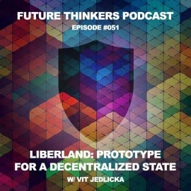 FTP051 - Vit Jedlicka - Liberland: Prototype for a Decentralized State