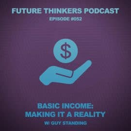 Future Thinkers Podcast guest Guy Standing, a researcher and former professor at SAOS University of London, talks to Mike Gilliland and Euvie Ivanova about the evolution of the basic income idea, the transformative effects it would have on individuals and communities, and how it can be made reality.