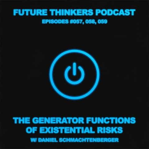 FTP057, 058, 059: Daniel Schmachtenberger – Solving The Generator Functions of Existential Risks