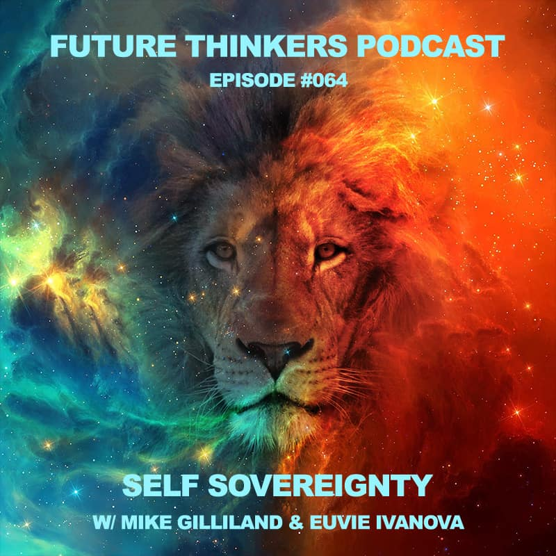 Self Sovereignty with Mike Gilliland and Euvie Ivanova